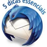 5 dicas essenciais para aproveitar os complementos do seu Thunderbird E-mail