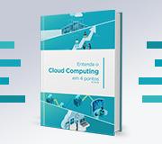 Cloud Computing em 4 pontos