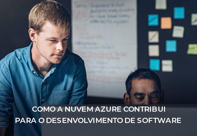 Como a nuvem Azure contribui para o desenvolvimento de software