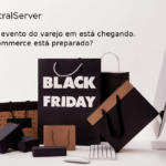 Prepare seu e-commerce para a Black Friday