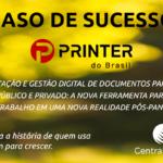 Caso de Sucesso: Printer do Brasil